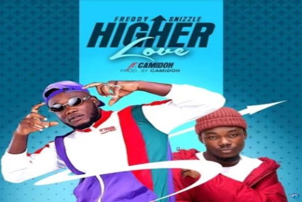 Freddy Snizzle ft Camidoh – Higher Love