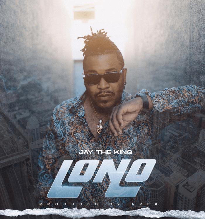 Jay The King – Lono