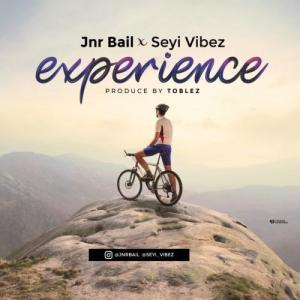 Jnr Bail – Experience Ft. Seyi Vibez