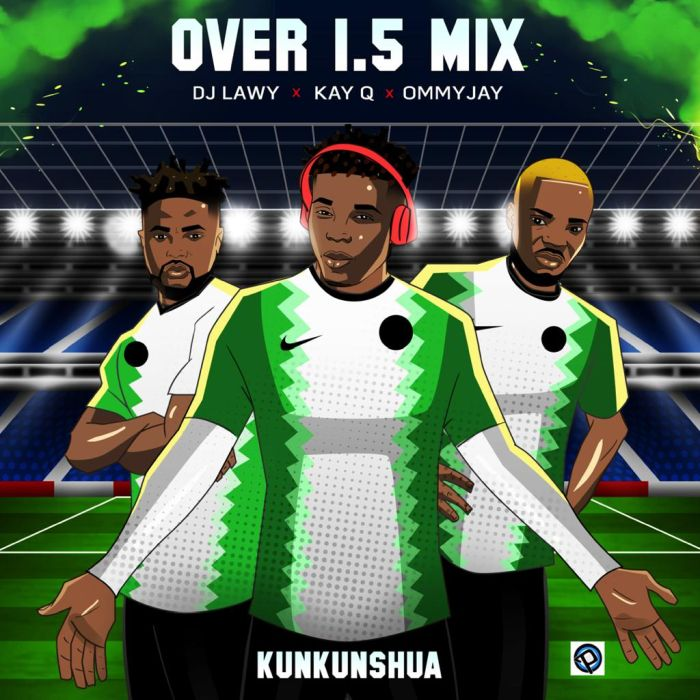 Mixtape DJ Lawy Ft. Kay Q Ommy Jay – Over 1.5