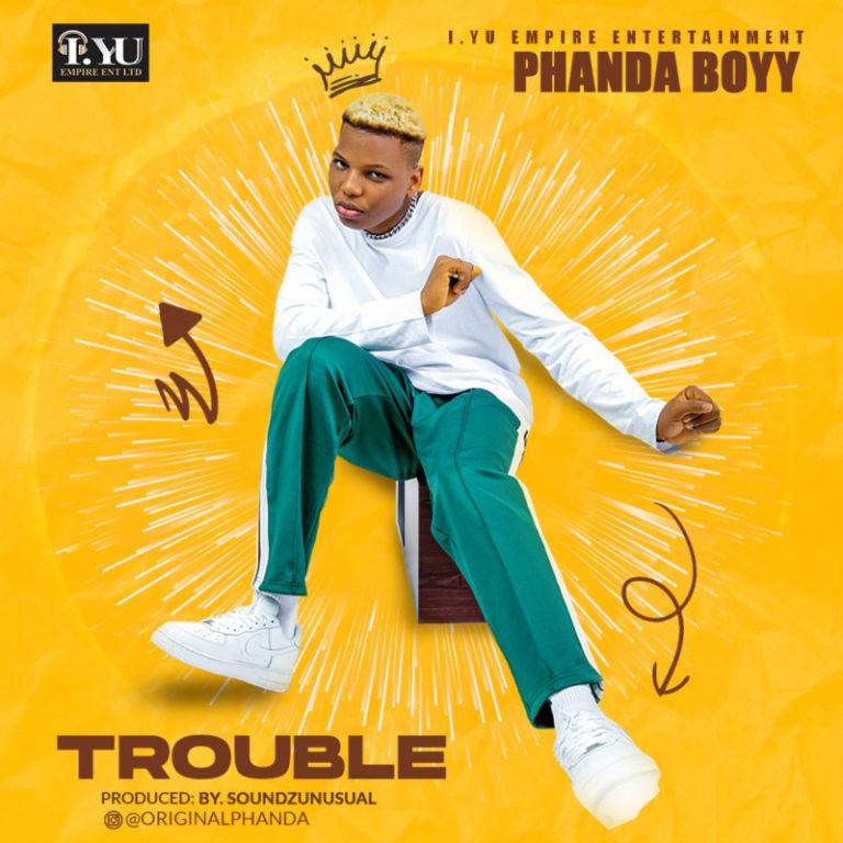 Phanda Boyy – Trouble