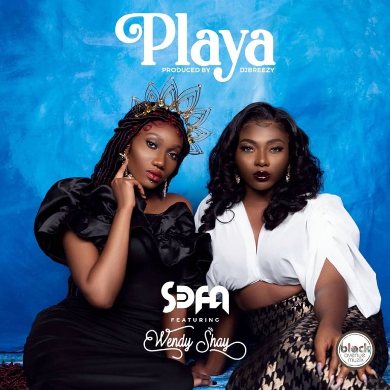 Sefa – Playa ft. Wendy Shay Prod. by DJ Breezy