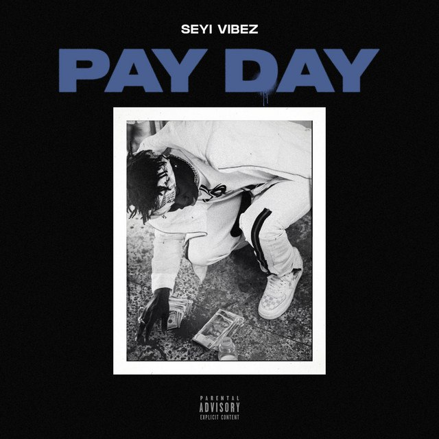 Seyi Vibez – Pay Day