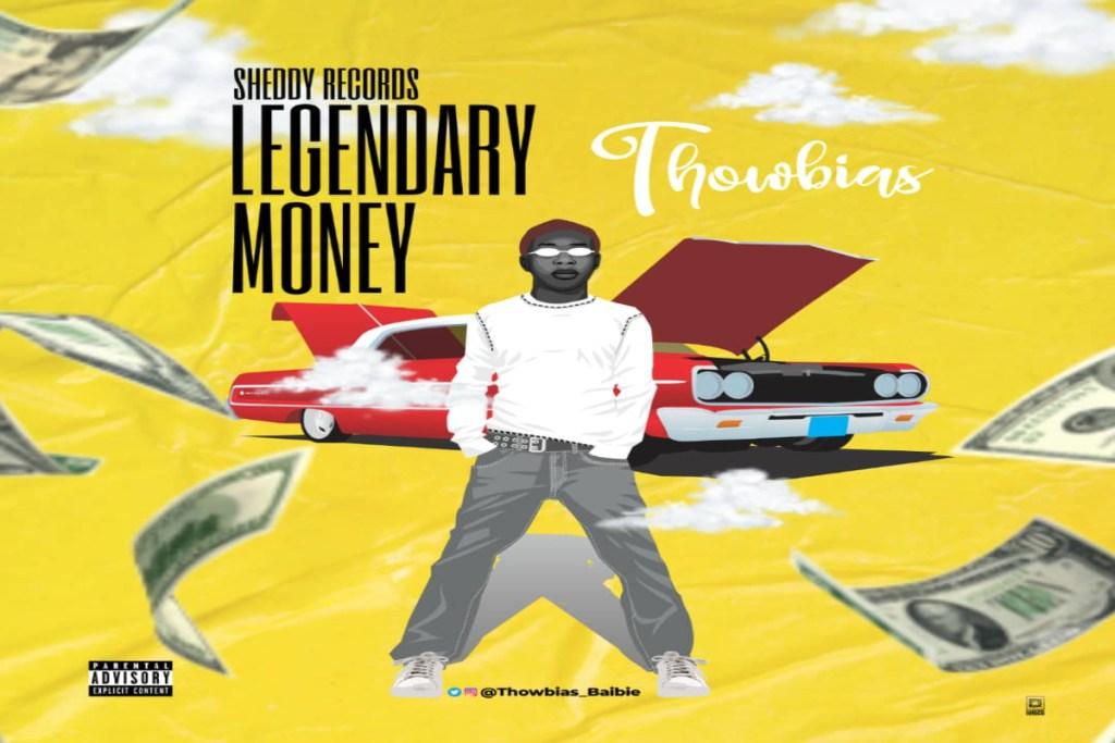 Thowbias – Legendary Money
