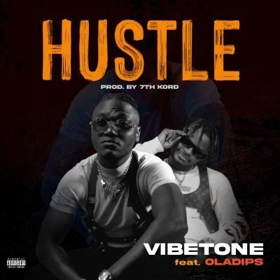 Vibetone ft. Oladips – Hustle