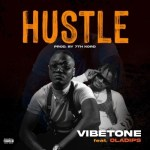 Vibetone ft. Oladips – Hustle