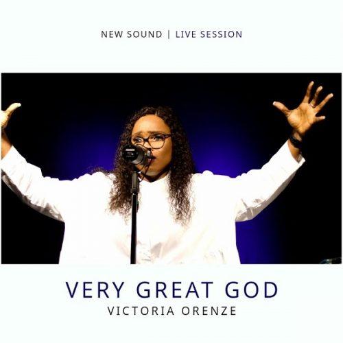 Victoria Orenze – Very Great God