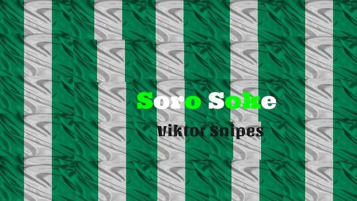 Viktor Snipes – Soro Soke