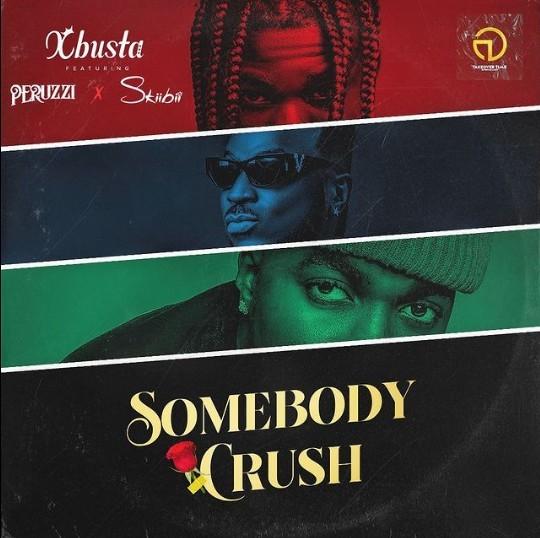 Xbusta Ft. Peruzzi Skiibii Mp3 Download Somebody Crush