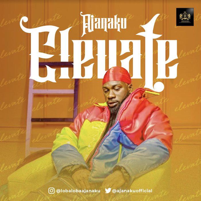Ajanaku – Elevate (Mp3 Download)