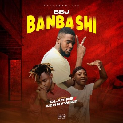 BBJ Ft. Oladips Kennywize Banbashi Mp3 Download