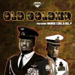Black Diamond Ft. Wande Coal Kel P Old Soldier Mp3 Download