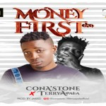 ConAStone ft Terry Apala Money First Mp3 Download