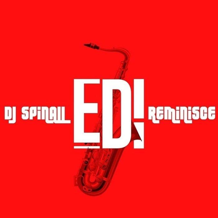 DJ Spinall x Reminisce – Edi (Mp3 Download)