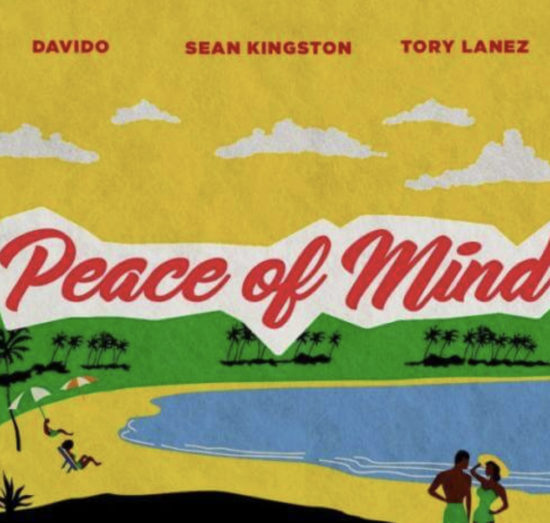 Davido Ft. Tory Lanez Sean Kingston – Peace Of Mind (Mp3 Download )