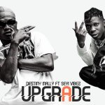 Destiny Mally Ft. Seyi Vibez Upgrade Mp3 Download
