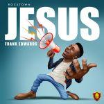 Frank Edwards Jesus Mp3 Download