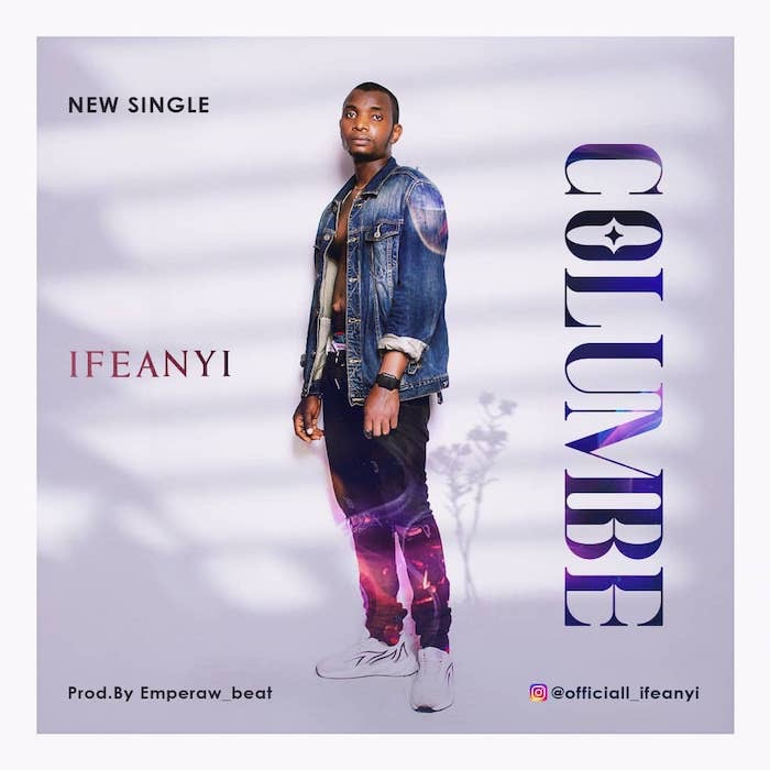 Ifeanyi – Columbe (Mp3 Download)