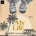 Olagzy Ft. Diamond Jimma My Life Mp3 Download