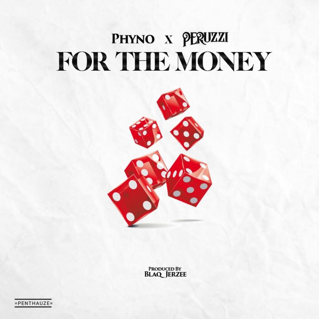 Phyno Ft. Peruzzi For The Money Mp3 Download