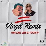 Yung D3mz Virgil Remix ft Uche B PsychoYP Mp3 Download