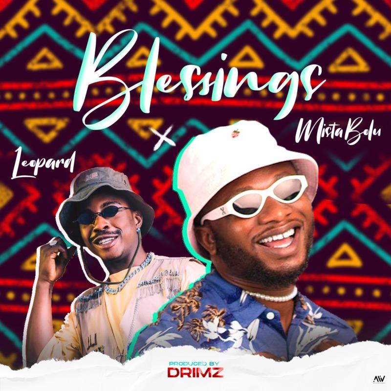 "Mistabolu – ""Blessings"" ft. Leopard (Mp3 Download)"