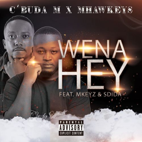 Cbuda M Mhaw Keys Ft. MKeyz Sdida – Wena Hey