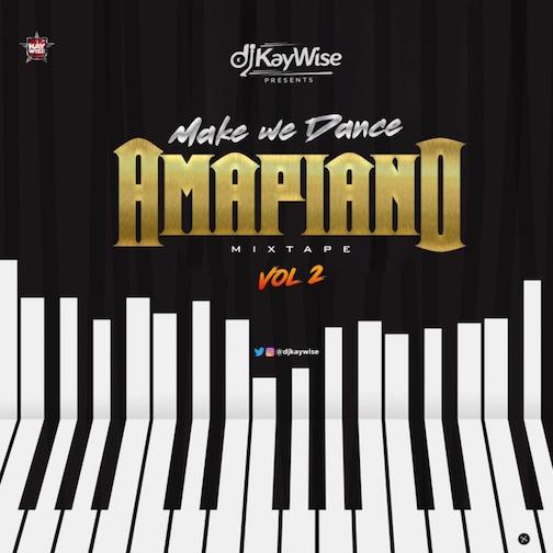 DJ Kaywise Amapiano Mix Vol. 2 MakeWeDance Mp3 Download