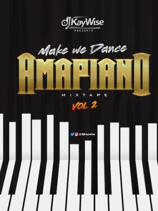 DJ Kaywise Amapiano Mix Vol. 2 MakeWeDance Mp3 Download
