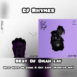 DJ Rhymes – Best Of Omah Lay Mash up Mix