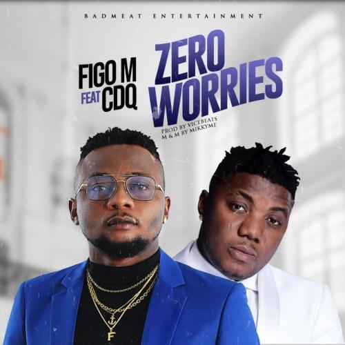 Figo M Ft. CDQ Zero Worries Mp3 Download