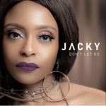 Jacky Dont Let Go Ft. DJ Obza Mp3 Download