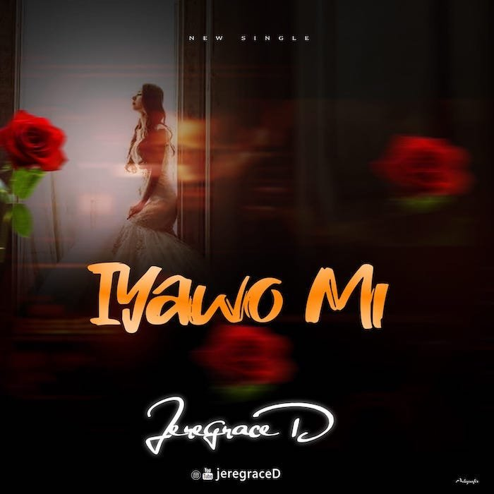 Jeregraced Iyawo Mi Mp3 Download