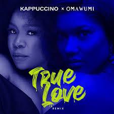Kappuccino X Omawumi – True Love