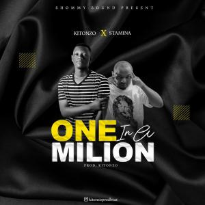 Kitonzo One in A Million Ft. Stamina Mp3 Download