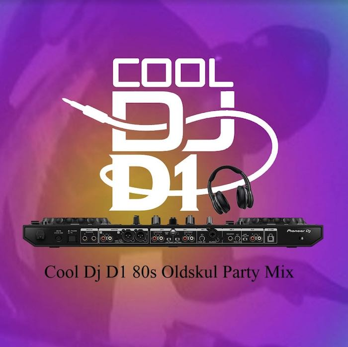 Mixtape Cool DJ D1 80s Oldskul Party Mix Mp3 Download
