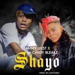 Sammy West ft Candy Bleakz – Shayo