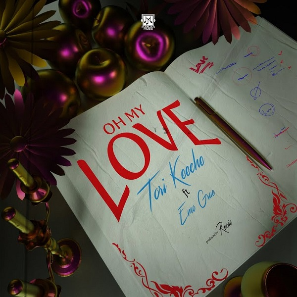 Tori Keeche Oh My Love ft. Emo Grae Mp3 Download