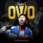 Twenty3 – Owo Ft. Seriki