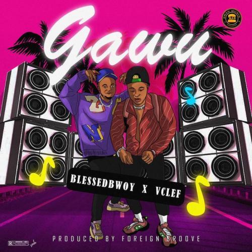 Blessedbwoy Ft Vclef Gawu