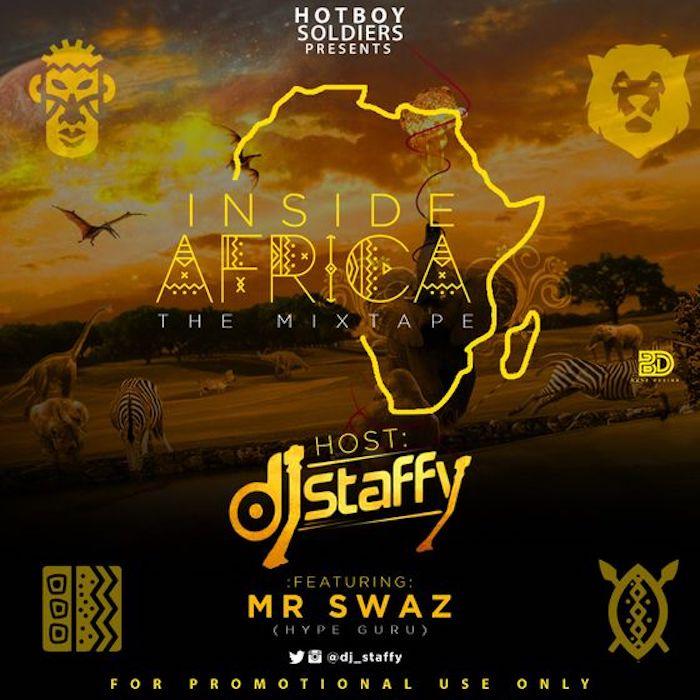 DJ Staffy Ft. Mr Swaz – Inside Africa Mix