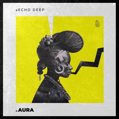 Echo Deep Aura Original Mix