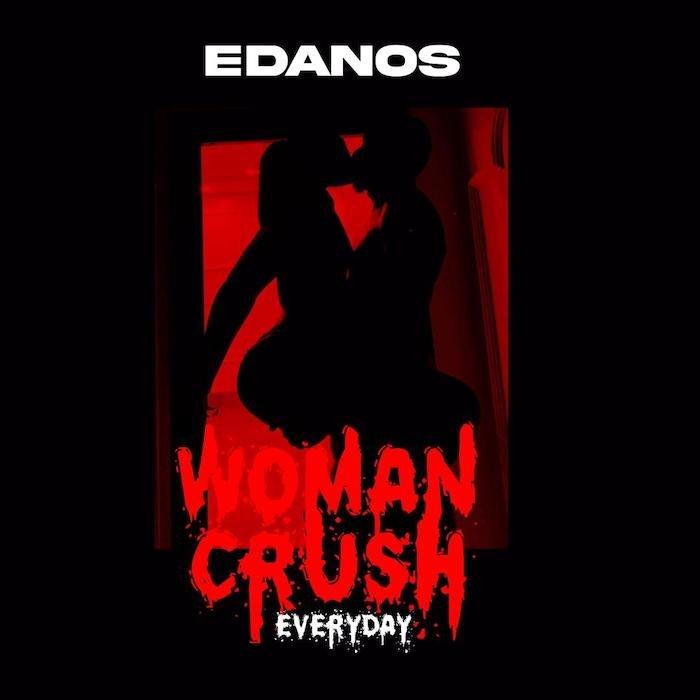 Edanos – Woman Crush Everyday