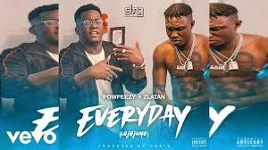 Powpeezy Everyday Lojojumo ft. Zlatan Mp3 Download