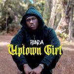 Runda – Uptown Girl Prod by Jaypomping