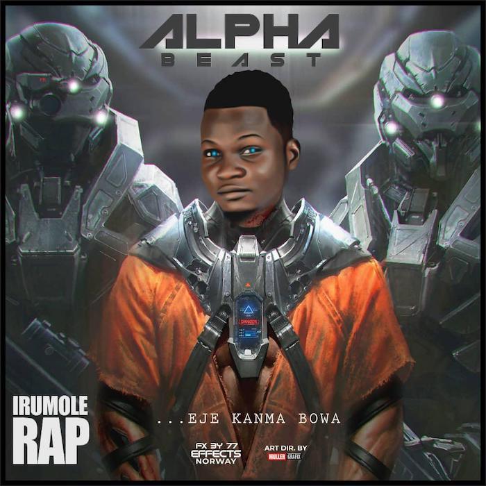 Alpha B – Irumole Rap
