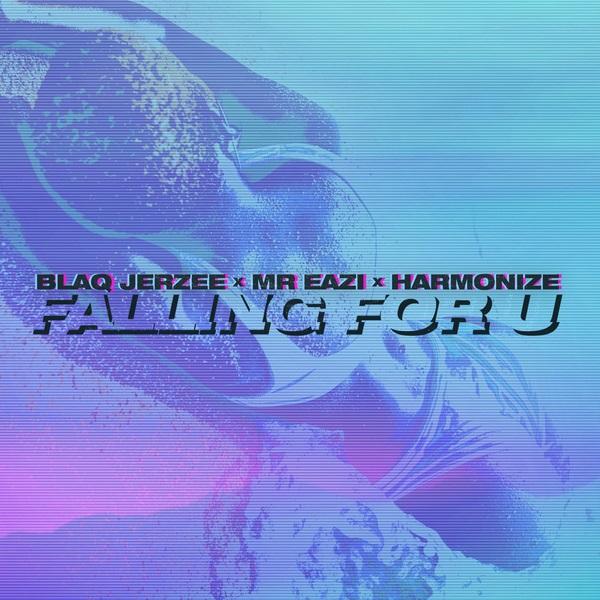 Blaq Jerzee Falling For U ft. Mr Eazi Harmonize Mp3 Download