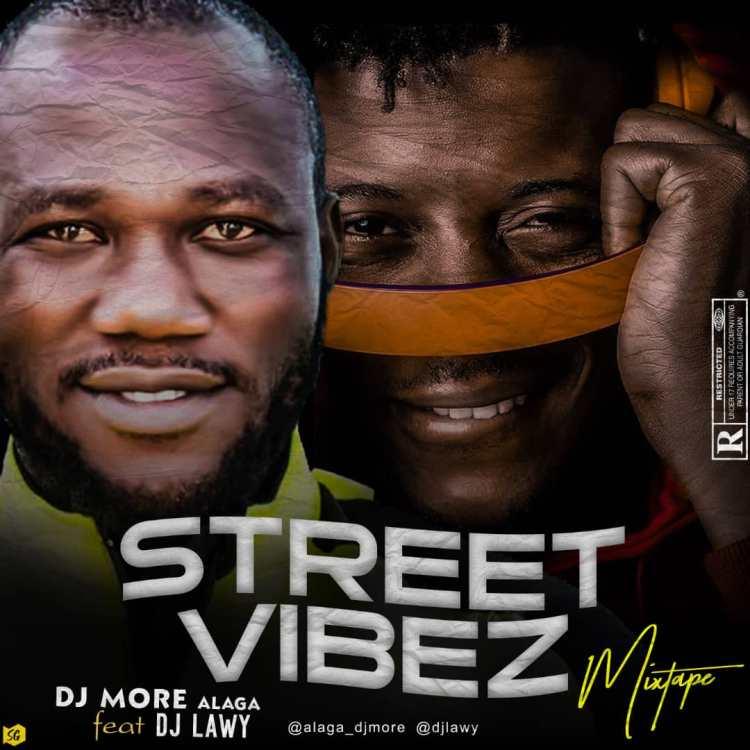 Dj Lawy Ft Dj More Alaga Street Vibez Mixtape 2021 Mp3 Download