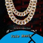 Dj Yk Ft. Chinko Ekun Tule Remix Mp3 Download