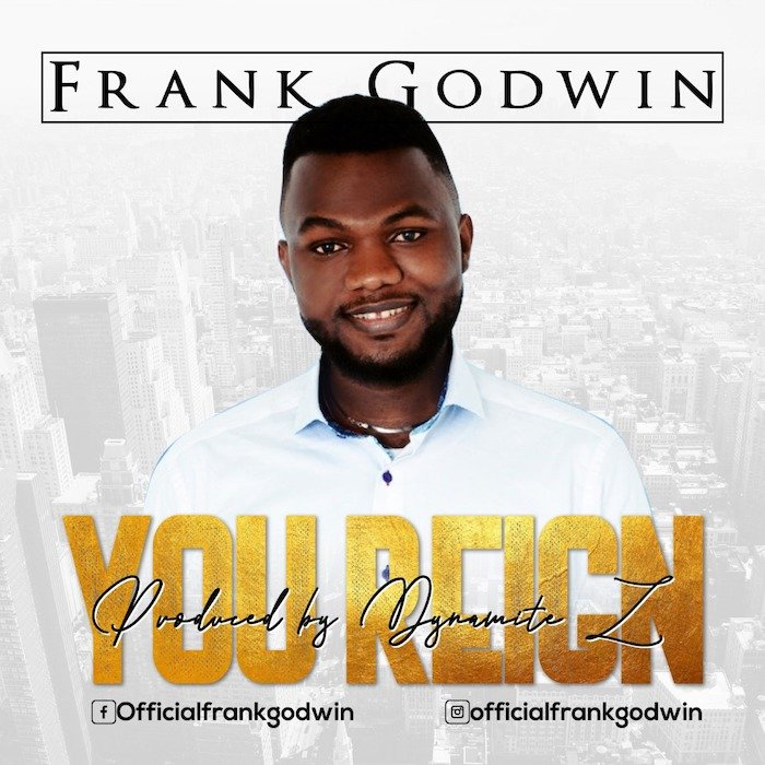 Frank Godwin – You Reign